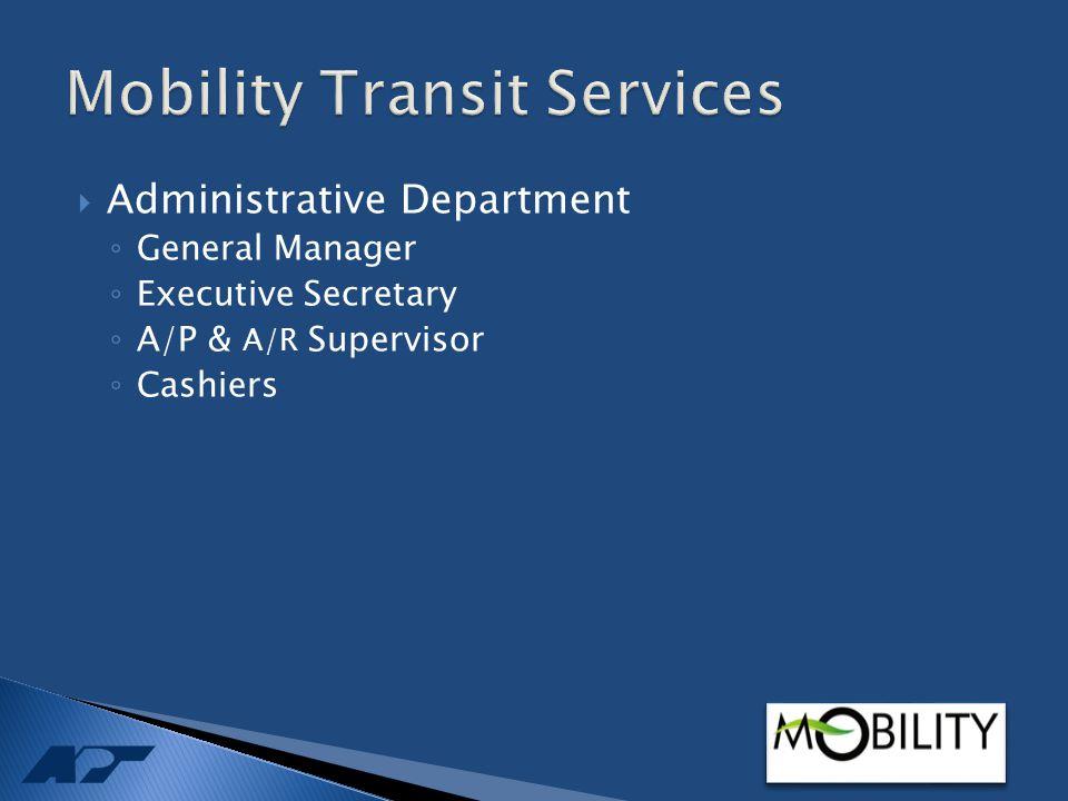  Administrative Department ◦ General Manager ◦ Executive Secretary ◦ A/P & A/R Supervisor ◦ Cashiers