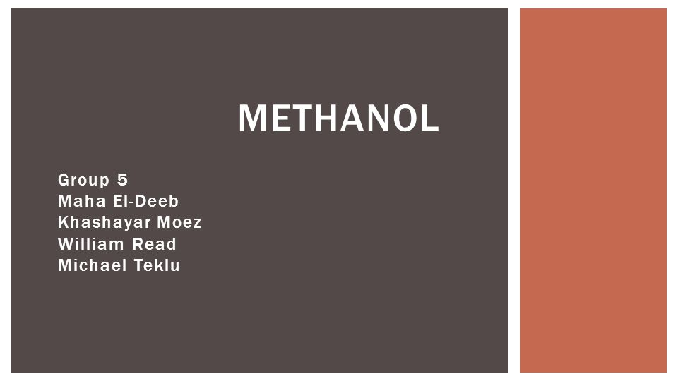 ● Known as methyl alcohol or wood alcohol ● M.P.and B.P.