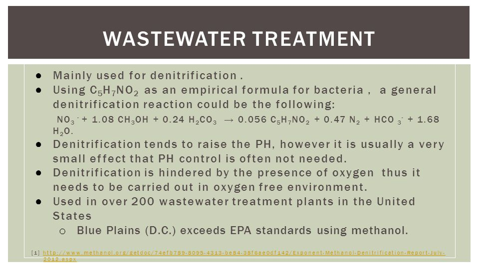 WASTEWATER TREATMENT ● Mainly used for denitrification.