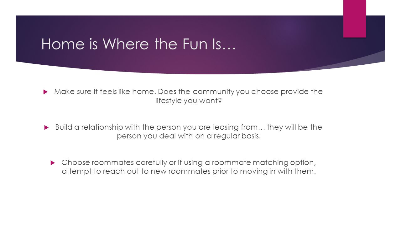Home is Where the Fun Is…  Make sure it feels like home.
