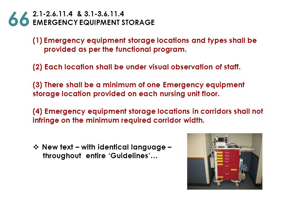 2.1-2.6.11.4 & 3.1-3.6.11.4 EMERGENCY EQUIPMENT STORAGE (1)Emergency equipment storage locations and types shall be provided as per the functional pro