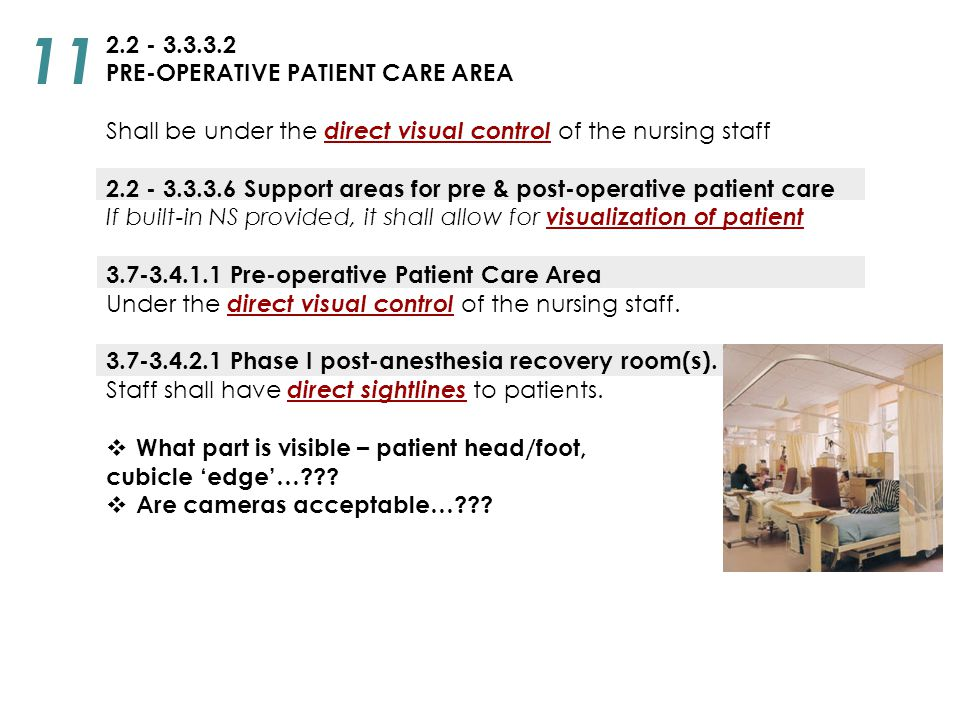 2.2 - 3.3.3.2 PRE-OPERATIVE PATIENT CARE AREA Shall be under the direct visual control of the nursing staff 2.2 - 3.3.3.6 Support areas for pre & post