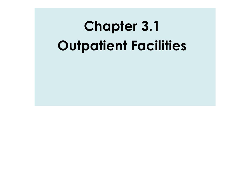 Chapter 3.1 Outpatient Facilities