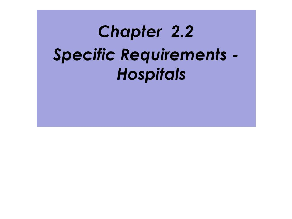 Chapter 2.2 Specific Requirements - Hospitals