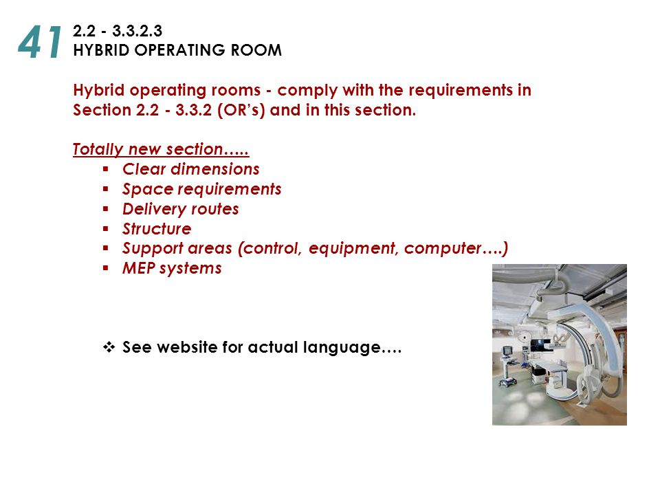2.2 - 3.3.2.3 HYBRID OPERATING ROOM Hybrid operating rooms - comply with the requirements in Section 2.2 - 3.3.2 (OR's) and in this section. Totally n