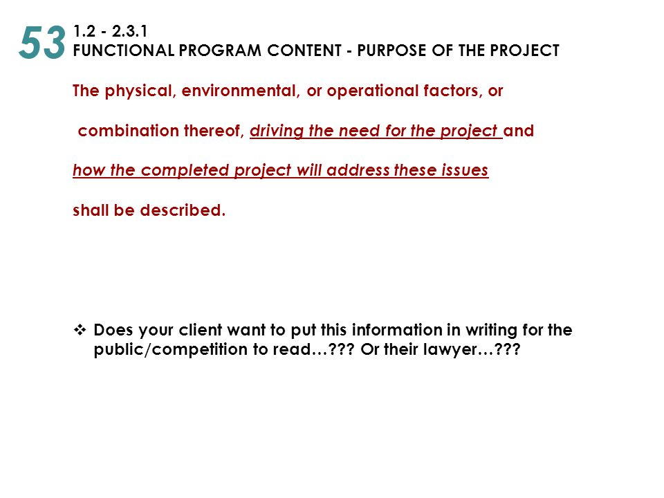 1.2 - 2.3.1 FUNCTIONAL PROGRAM CONTENT - PURPOSE OF THE PROJECT The physical, environmental, or operational factors, or combination thereof, driving t