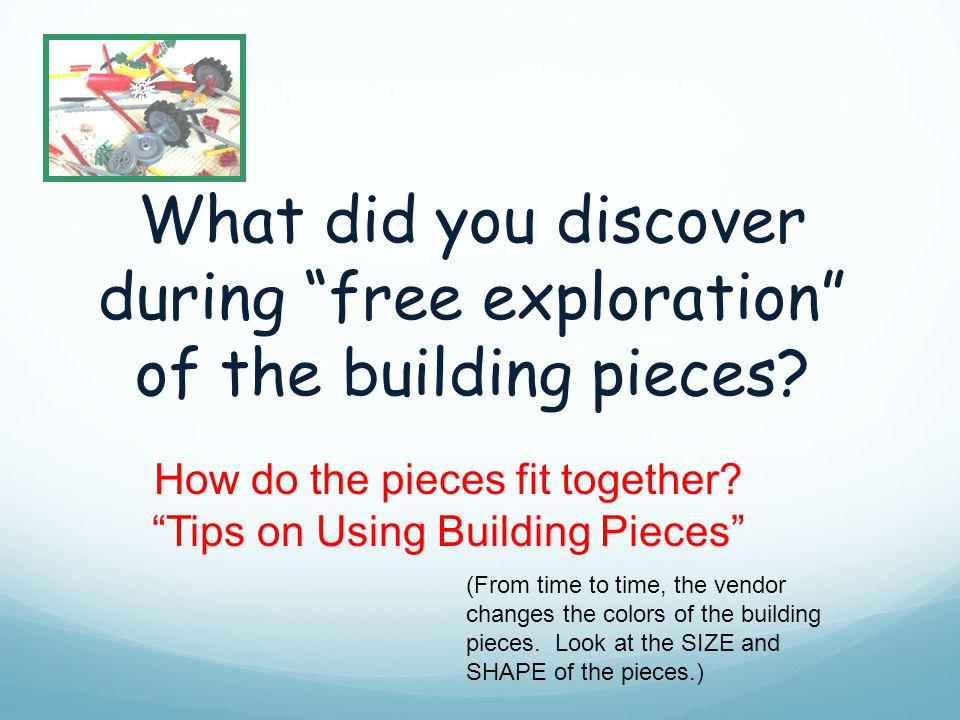 What did you discover during free exploration of the building pieces.