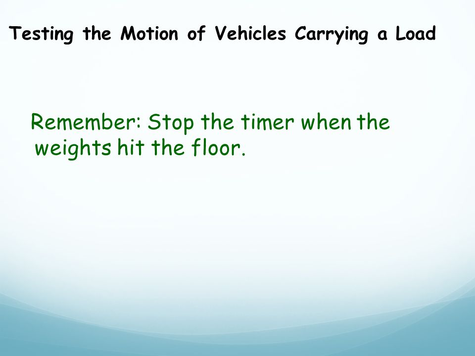 Remember: Stop the timer when the weights hit the floor.