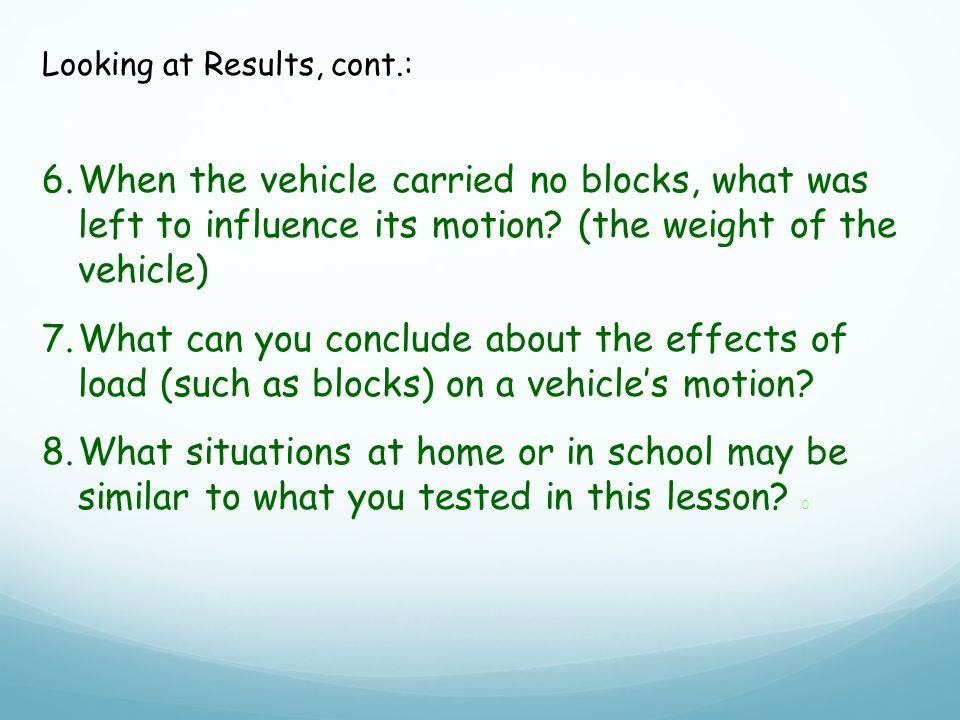 6.When the vehicle carried no blocks, what was left to influence its motion.