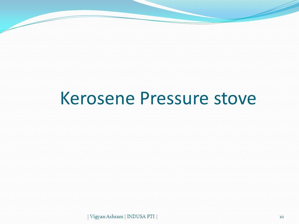 Kerosene Pressure stove | Vigyan Ashram | INDUSA PTI |10