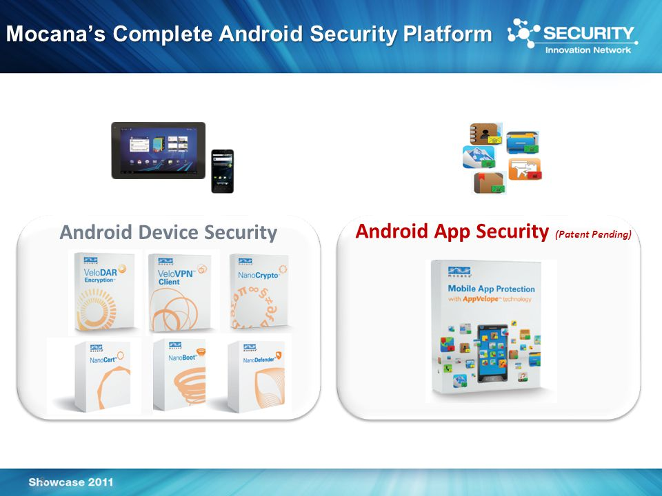 8 Android App Security (Patent Pending) Android Device Security Mocana's Complete Android Security Platform