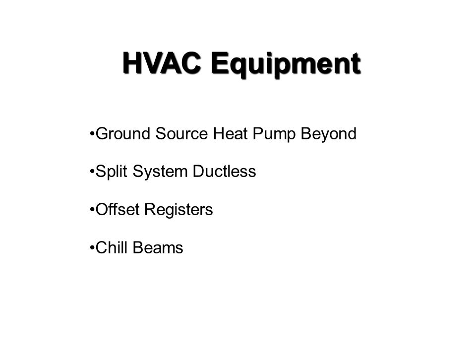 HVAC Equipment Ground Source Heat Pump Beyond Split System Ductless Offset Registers Chill Beams