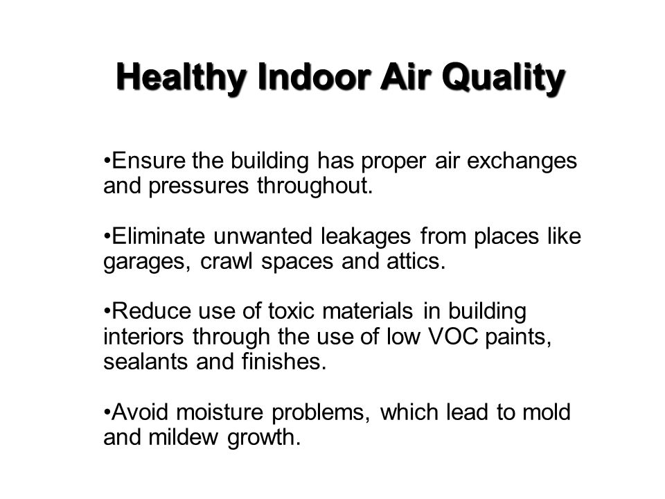 Ensure the building has proper air exchanges and pressures throughout.