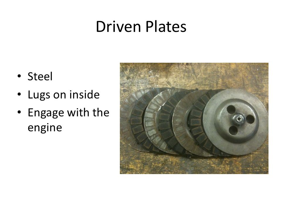 Driven Plates Steel Lugs on inside Engage with the engine