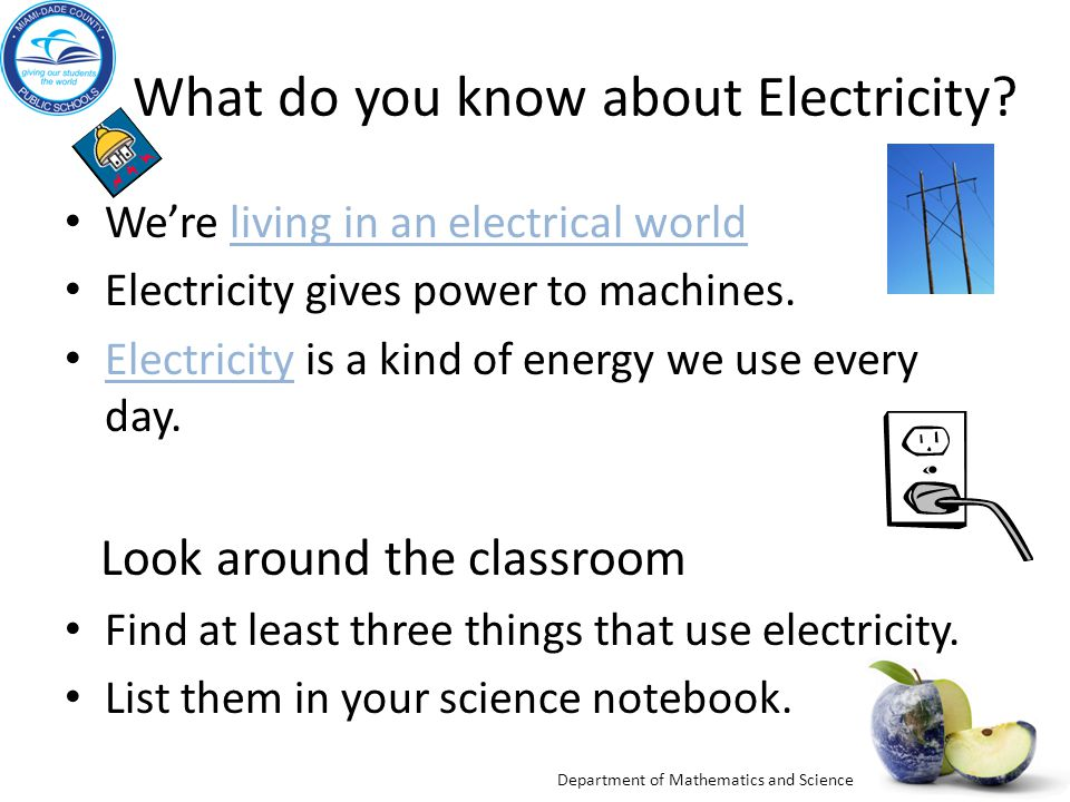 Department of Mathematics and Science What do you know about Electricity.