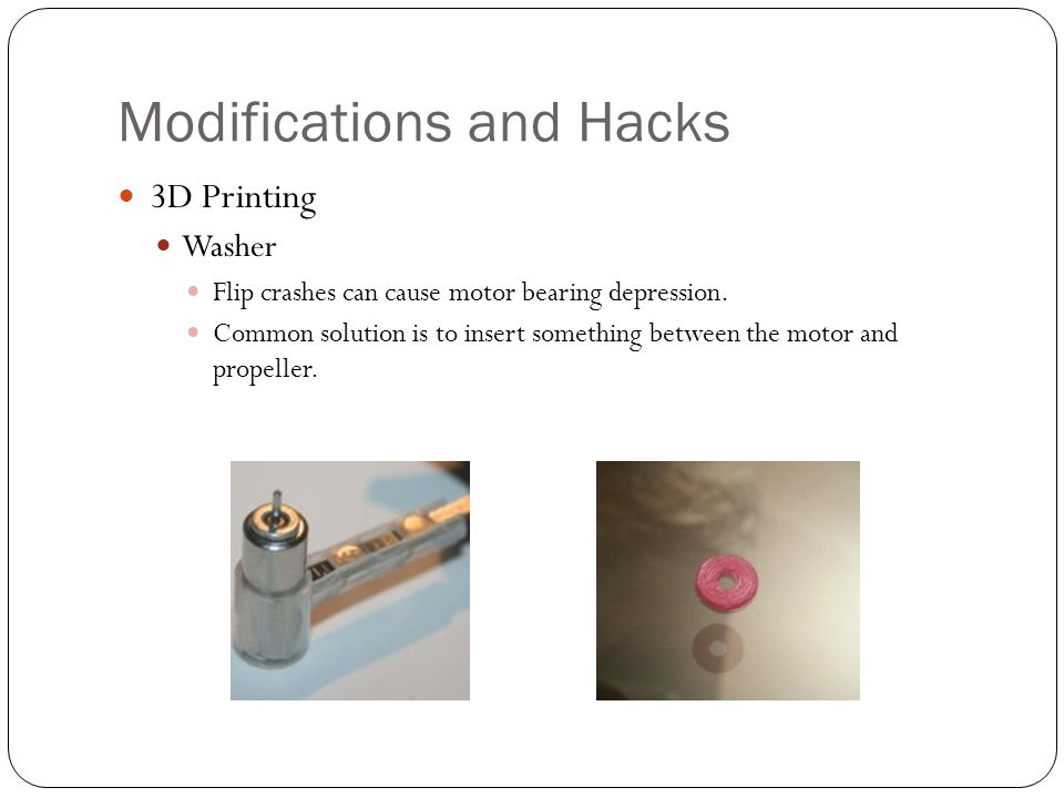 Modifications and Hacks 3D Printing Washer Flip crashes can cause motor bearing depression.