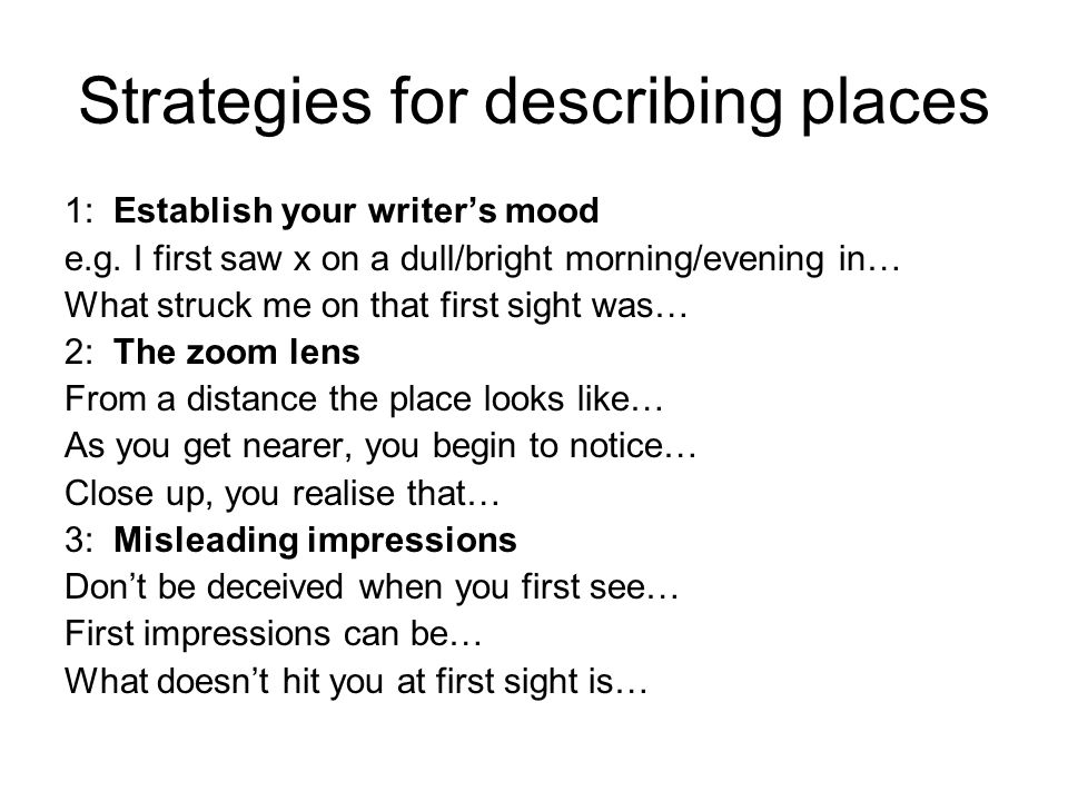 Strategies for describing places 1: Establish your writer's mood e.g.