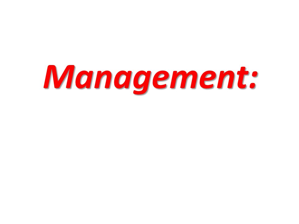 Management: Management: