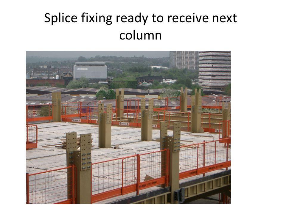 Splice fixing ready to receive next column