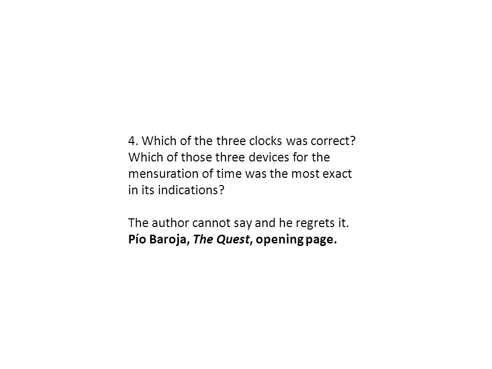 4. Which of the three clocks was correct.