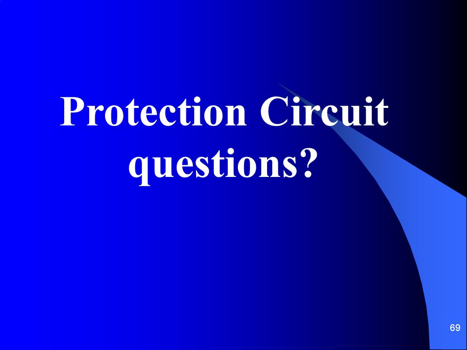 69 Protection Circuit questions?