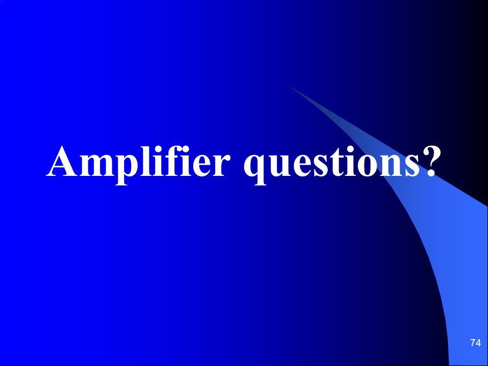 74 Amplifier questions?