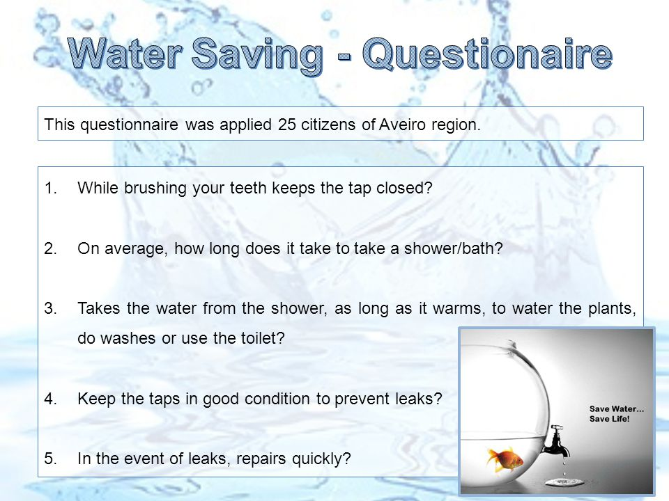 1.While brushing your teeth keeps the tap closed.