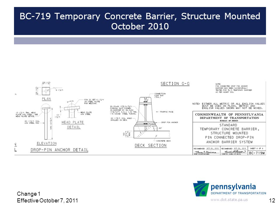 www.dot.state.pa.us BC-719 Temporary Concrete Barrier, Structure Mounted October 2010 Change 1 Effective October 7, 201112