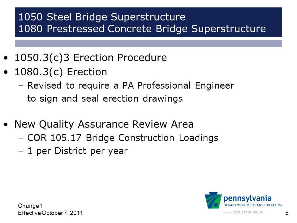 www.dot.state.pa.us 1050 Steel Bridge Superstructure 1080 Prestressed Concrete Bridge Superstructure 1050.3(c)3 Erection Procedure 1080.3(c) Erection