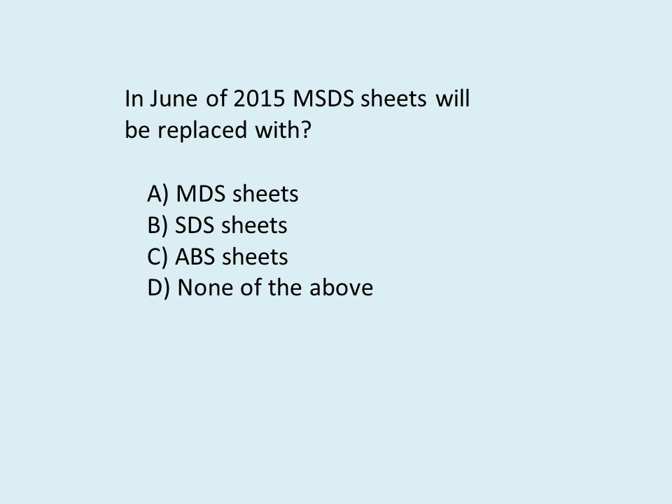 In June of 2015 MSDS sheets will be replaced with.