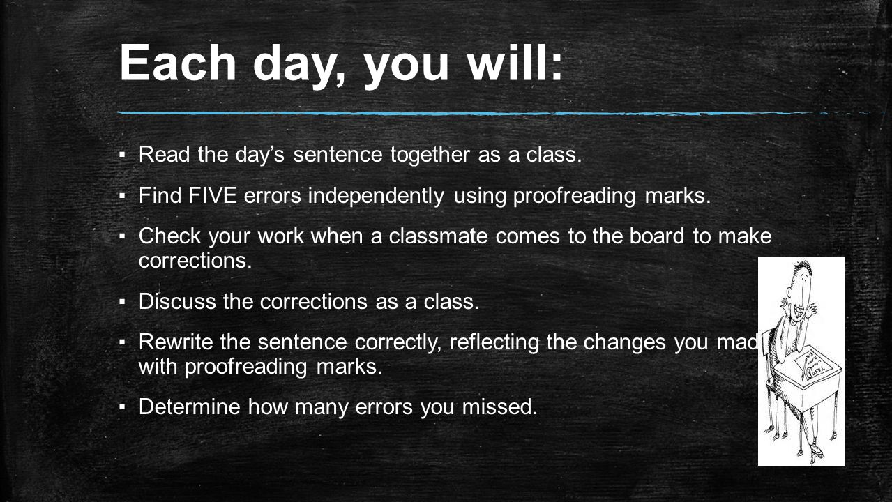 Each day, you will: ▪Read the day's sentence together as a class.