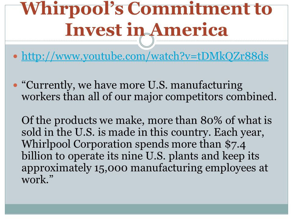 Management at Whirlpool set out to differentiate their products through innovation.