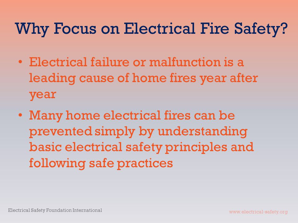 www.electrical-safety.org Why Focus on Electrical Fire Safety.
