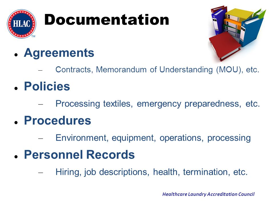 Healthcare Laundry Accreditation Council Documentation Agreements – Contracts, Memorandum of Understanding (MOU), etc. Policies – Processing textiles,