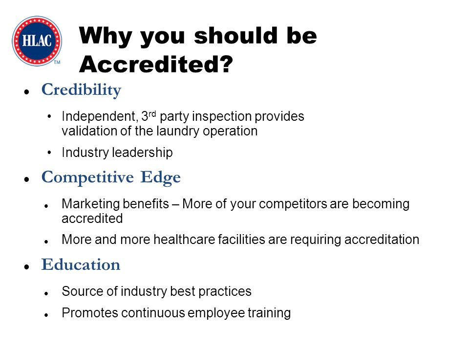 Going through the process of HLAC accreditation raised the bar for our laundry and consequently for our customers.
