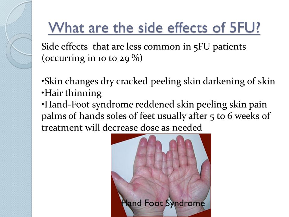 What are the side effects of 5FU.