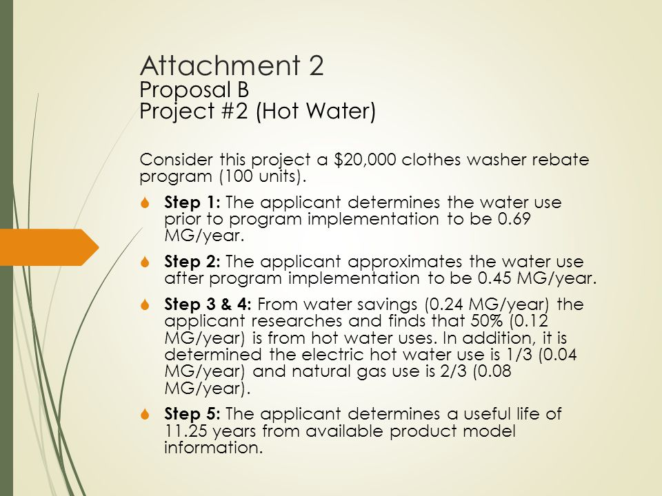 Consider this project a $20,000 clothes washer rebate program (100 units).  Step 1: The applicant determines the water use prior to program implement