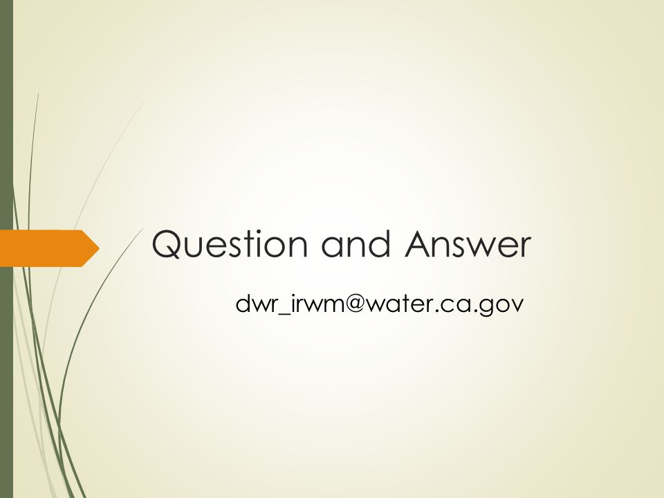Question and Answer dwr_irwm@water.ca.gov