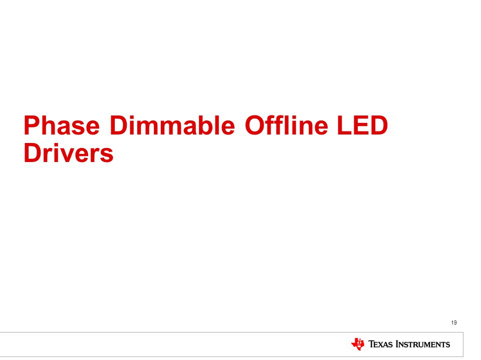 Phase Dimmable Offline LED Drivers 19