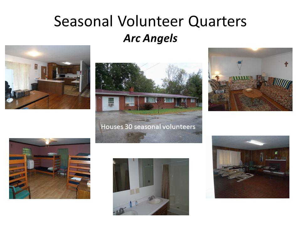 Seasonal Volunteer Quarters Arc Angels Houses 30 seasonal volunteers