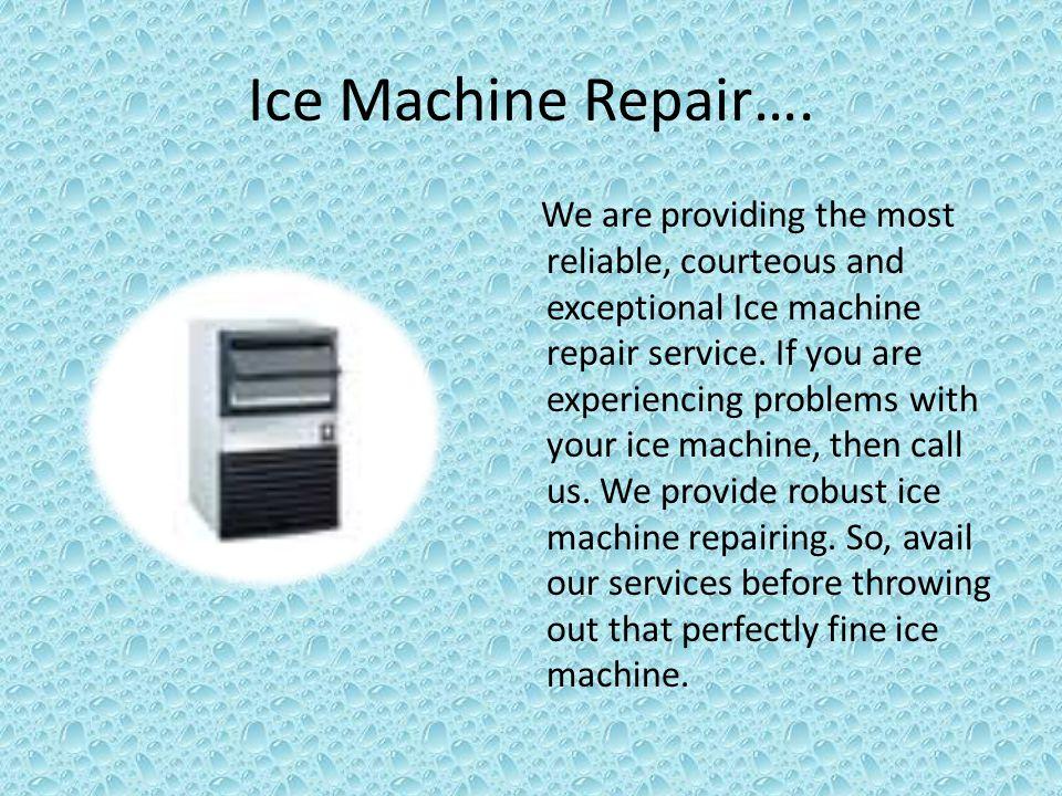Ice Machine Repair….