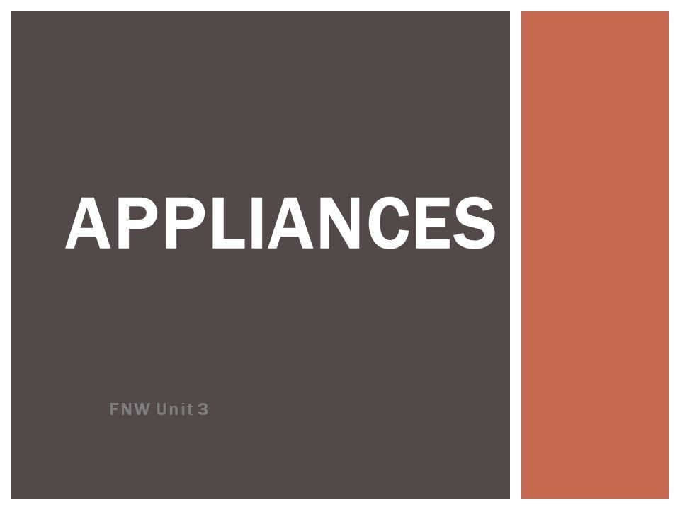 FNW Unit 3 APPLIANCES