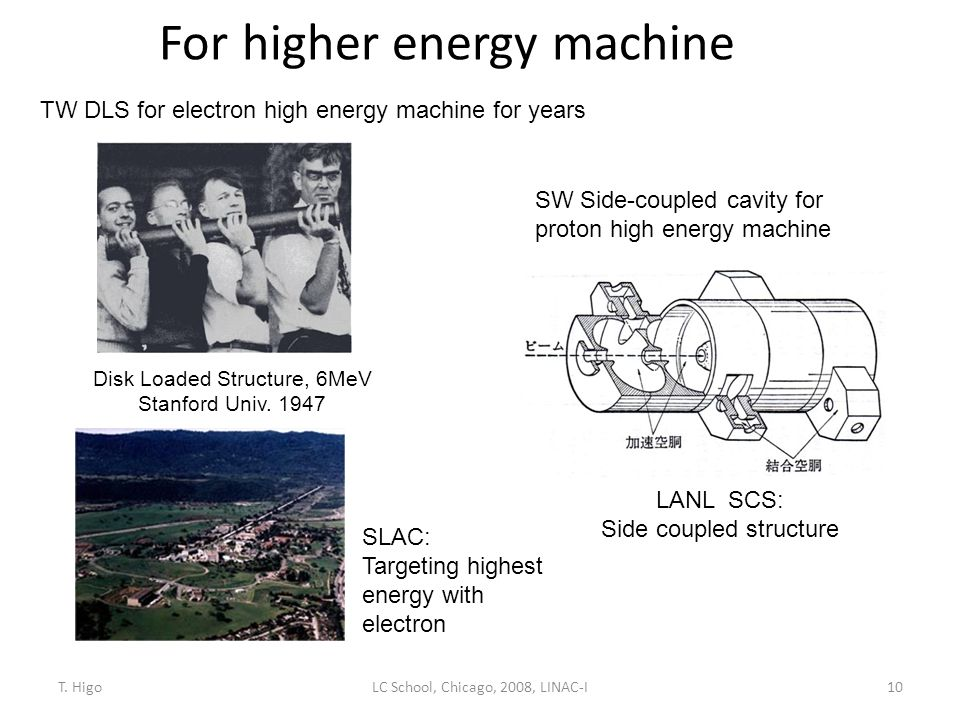 For higher energy machine 10 SLAC: Targeting highest energy with electron TW DLS for electron high energy machine for years LC School, Chicago, 2008,