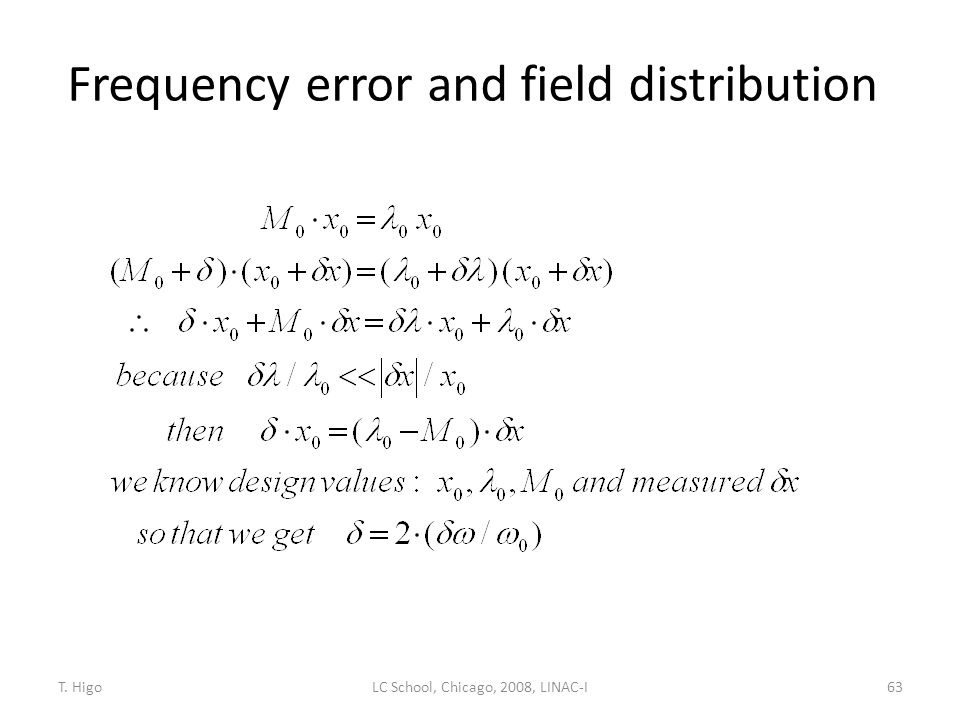 Frequency error and field distribution 63LC School, Chicago, 2008, LINAC-IT. Higo