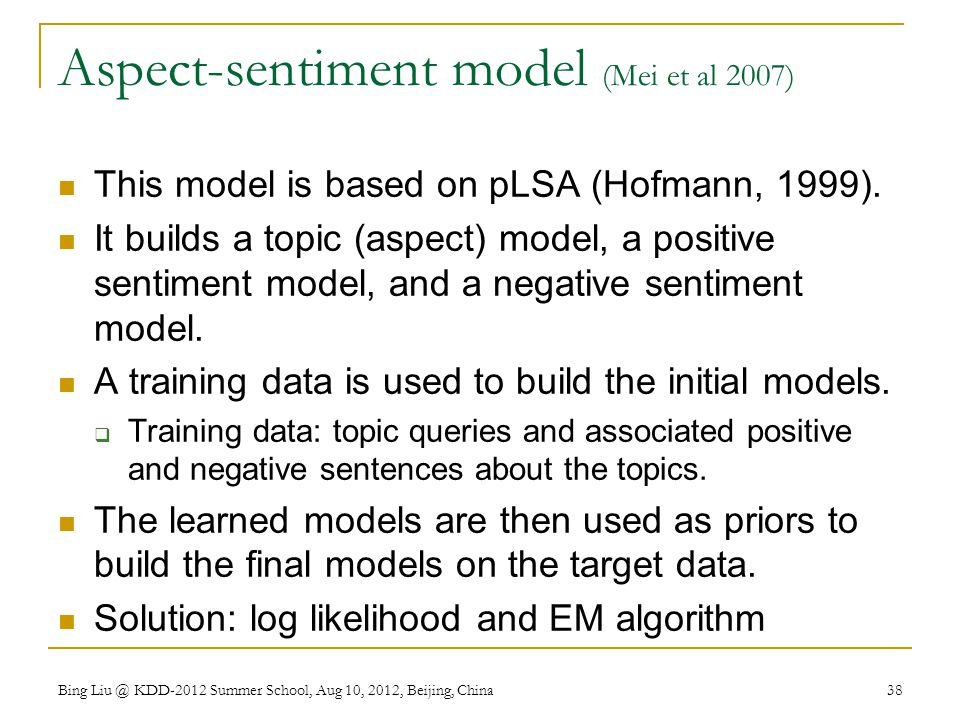 Aspect-sentiment model (Mei et al 2007) This model is based on pLSA (Hofmann, 1999).