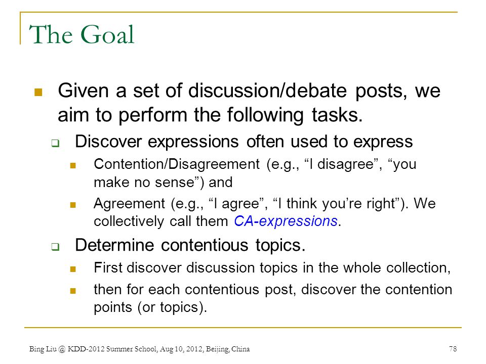 The Goal Given a set of discussion/debate posts, we aim to perform the following tasks.