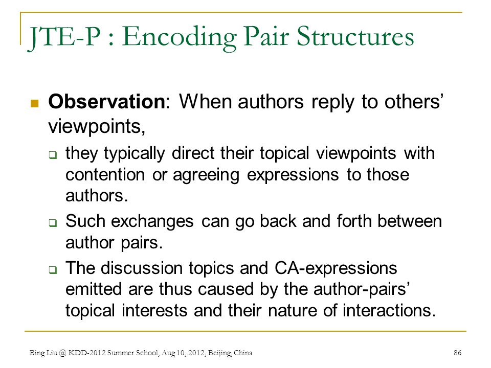 JTE-P : Encoding Pair Structures Observation: When authors reply to others' viewpoints,  they typically direct their topical viewpoints with contention or agreeing expressions to those authors.
