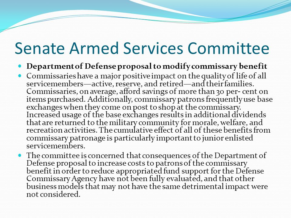Senate Armed Services Committee Department of Defense proposal to modify commissary benefit Commissaries have a major positive impact on the quality o