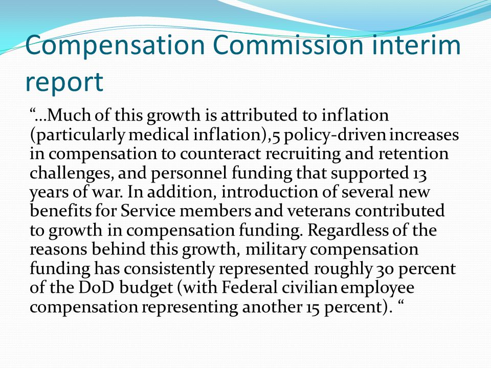 "Compensation Commission interim report ""…Much of this growth is attributed to inflation (particularly medical inflation),5 policy-driven increases in"