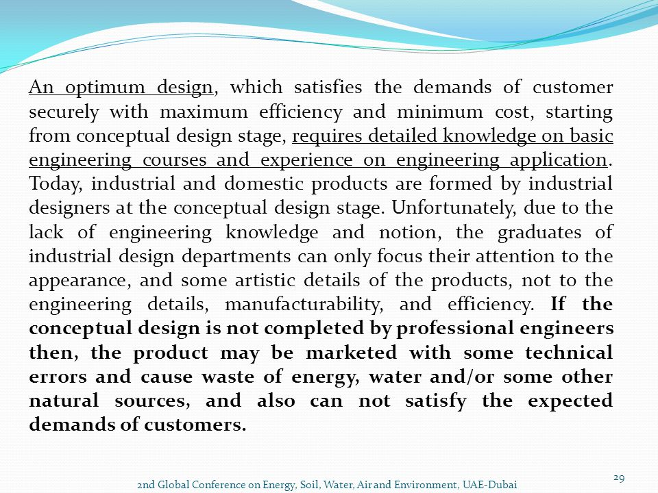 2nd Global Conference on Energy, Soil, Water, Air and Environment, UAE-Dubai 29 An optimum design, which satisfies the demands of customer securely wi